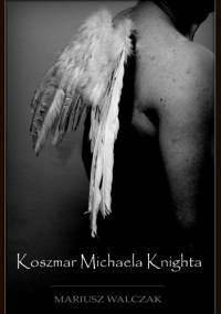 Koszmar Michaela Knighta - Mariusz Walczak