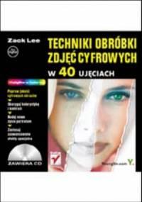 Techniki obróbki zdjęć cyfrowych w 40 ujęciach - Lee Zack, Youngjin.Com