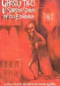 Ghostly Tales & Sinister Stories of Old Edinburgh