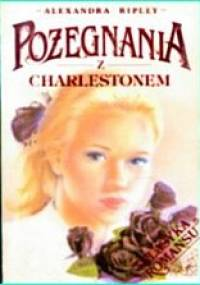 Pożegnania z charlestonem - Alexandra Ripley