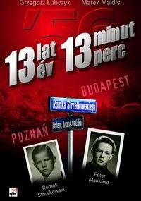 13 lat 13 minut - Grzegorz Łubczyk