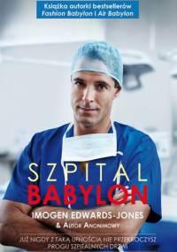 Szpital Babylon: Już nigdy z taką ufnością nie przekroczysz progu szpitalnych drzwi - Imogen Edwards-Jones
