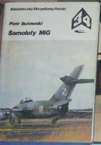 Samoloty MIG - Piotr Butowski