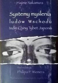 Systemy myślenia ludów Wschodu. Indie - Chiny - Tybet - Japonia - Hajime Nakamura