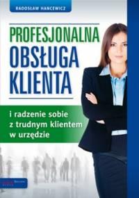 Profesjonalna obsługa klienta i radzenie sobie z trudnym klientem w urzędzie - Radosław Hancewicz