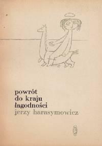 Powrót do kraju łagodności - Jerzy Harasymowicz