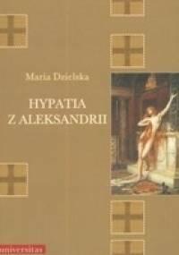 Hypatia z Aleksandrii - Maria Dzielska