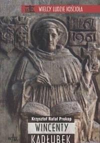 Wincenty Kadłubek - Krzysztof Rafał Prokop