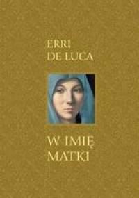 W imię matki - Erri de Luca