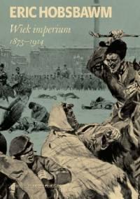 Wiek imperium 1875-1914 - Eric Hobsbawm