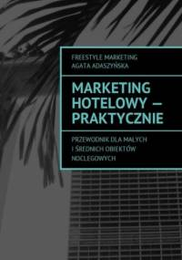Marketing hotelowy - praktycznie - Adaszyńska Agata