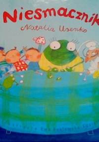Niesmacznik - Natalia Usenko, Ewa Poklewska-Koziełło