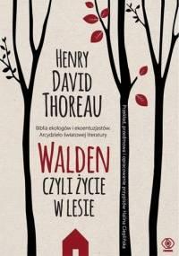 Walden, czyli życie w lesie - Henry David Thoreau