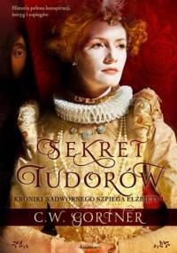 Sekret Tudorów - Christopher W. Gortner