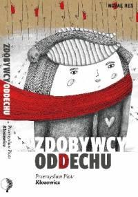 Zdobywcy oddechu - Przemysław Kłosowicz