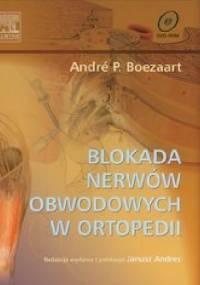 Blokada nerwów obwodowych w ortopedii - Andre P. Boezaart