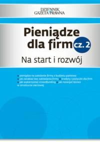 Pieniądze dla firm cz. 2 Na start i rozwój - Pieńkosz Piotr