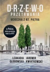 Drzewo przetrwania. Ucieczka z 82. piętra - Jaromir Kwiatkowski, Leokadia Głogowska
