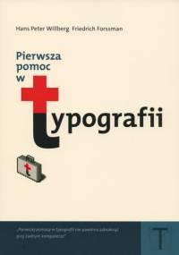 Pierwsza pomoc w typografii. Poradnik używania pisma - Friedrich Forssman, Hans Peter Willberg