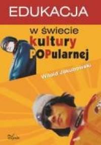 Edukacja w świecie kultury popularnej - Witold Jakubowski