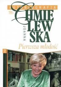 Autobiografia. Pierwsza młodość - Joanna Chmielewska