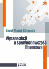 Wycena akcji a sprawozdawczość finansowa - Karol Marek Klimczak