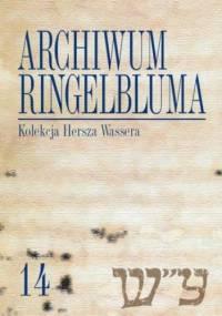 Archiwum Ringelbluma. Konspiracyjne Archiwum Getta Warszawy. Tom 14, Kolekcja Hersza Wassera - Katarzyna Person
