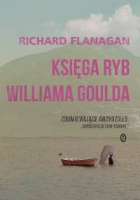 Księga ryb Williama Goulda - Richard Flanagan