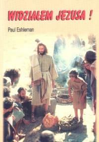 widziałem Jezusa - Paul Eschleman