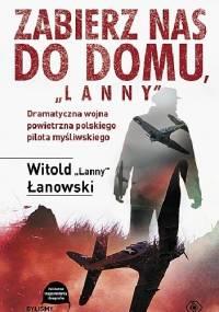 """Zabierz nas do domu, """"Lanny"""" - Witold Łanowski"""