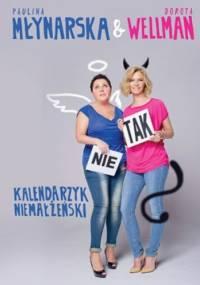 Kalendarzyk niemałżeński - Dorota Wellman, Paulina Młynarska