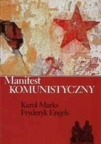 Manifest komunistyczny - Karol Marks, Fryderyk Engels