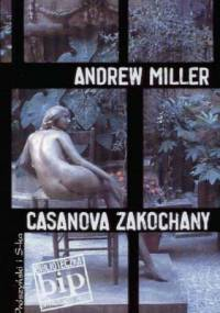 Casanova zakochany - Andrew Miller