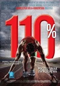 110%. Poznaj prawdziwe oblicze sportu - Agnieszka Gola-Rakowska