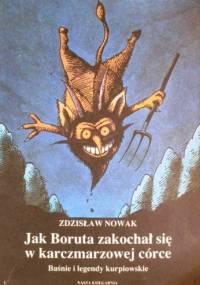Jak Boruta zakochał się w karczmarzowej córce : baśnie i legendy kurpiowskie - Zdzisław Nowak