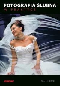 Fotografia ślubna w praktyce - Bill Hurter