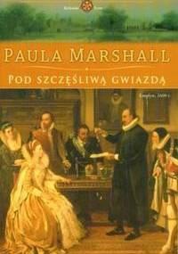 Pod szczęśliwą gwiazdą - Paula Marshall