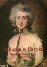 Szkotka w Paryżu. Pamiętnik Grace Elliott 1789-1794 - Grace Elliott