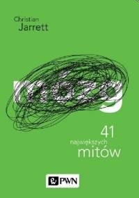 Mózg. 41 największych mitów - Christian Jarrett