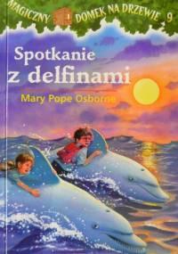 Spotkanie z delfinami - Mary Pope Osborne