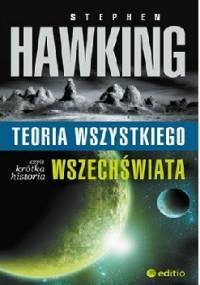 Teoria wszystkiego, czyli krótka historia Wszechświata - Stephen Hawking
