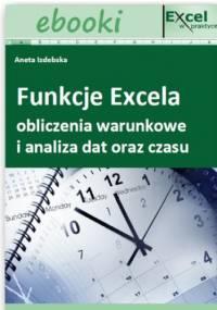 Funkcje Excela - obliczenia warunkowe i analiza dat oraz czasu - praca zbiorowa