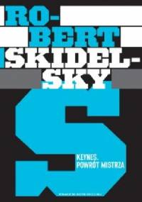 Keynes. Powrót mistrza - Robert Skidelsky