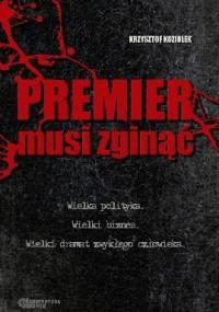 Premier musi zginąć - Krzysztof Koziołek