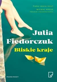Bliskie kraje - Julia Fiedorczuk