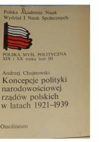 Koncepcje polityki narodowościowej rządów polskich w latach 1921-1939 - Andrzej Chojnowski