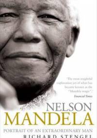 Nelson Mandela: Portrait of an Extraordinary Man - Richard Stengel