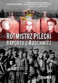 Rotmistrz Pilecki - raporty z Auschwitz - Witold Pilecki