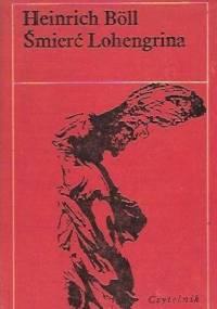 Śmierć Lohengrina i inne opowiadania - Heinrich Böll