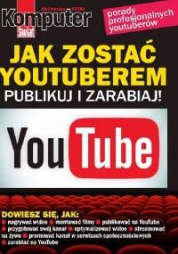 Jak zostać youtuberem publikuj i zarabiaj - komputer świat